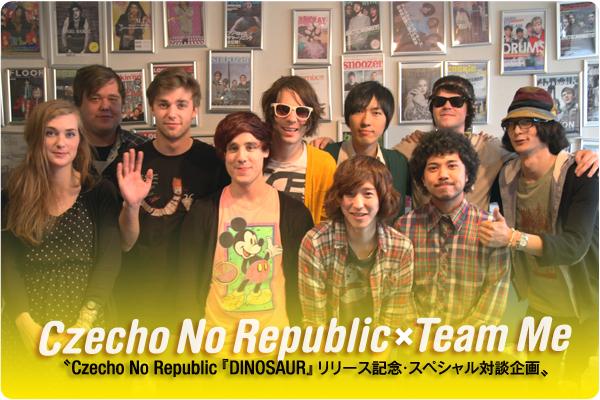 Czecho No Republic × Team Me スペシャル対談企画