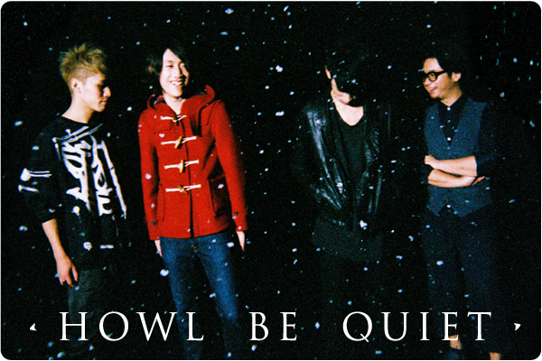 HOWL BE QUIET interview