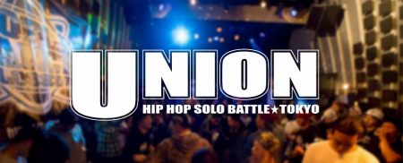 HIPHOP SOLO BATTLE 【UNION】vol.25 ~midnight special feat STREET DANCE CAMP JAPAN~
