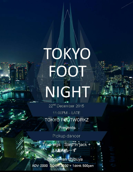 TOKYO FOOTWORKZ Presents TOKYO FOOT NIGHT