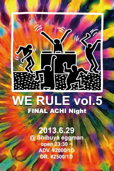 WE RULE VOL.5~FINAL ACHI Night~