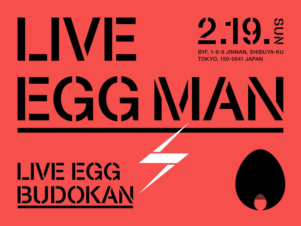 LIVE EGG MAN 〜shibuya eggman 35周年 大感謝祭〜