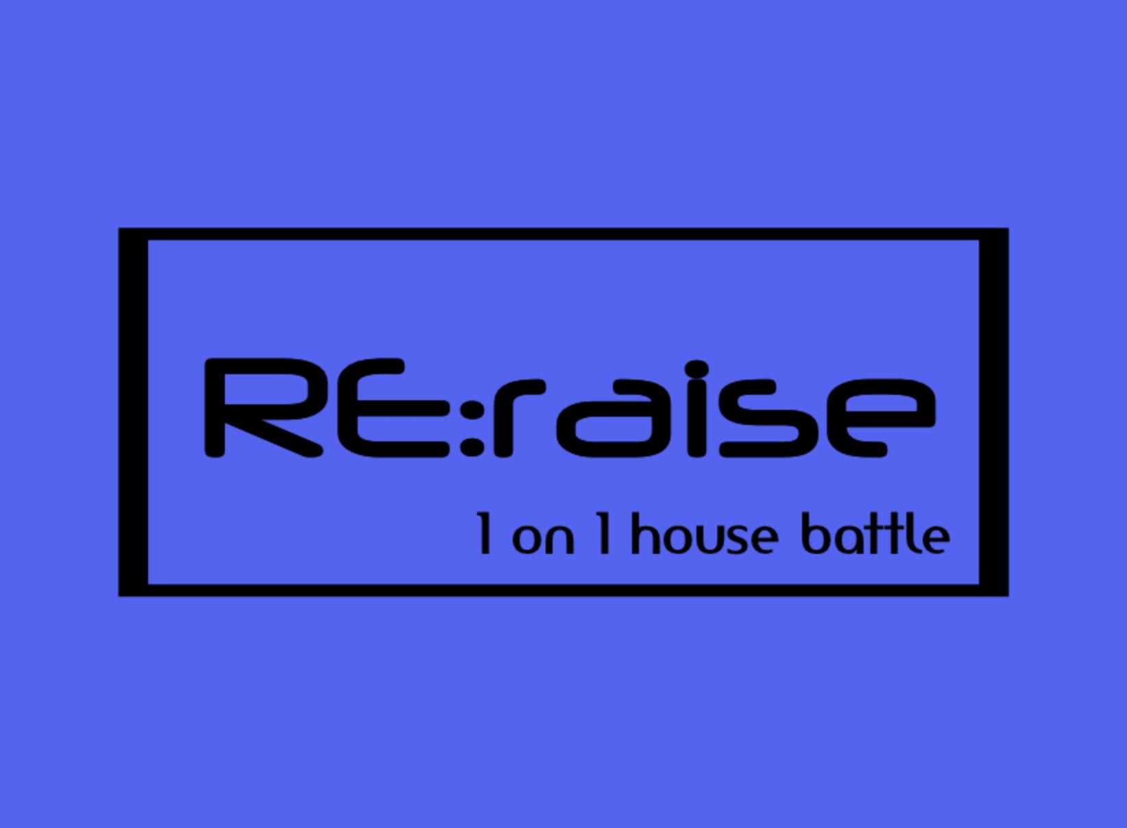 RE:raise 1on1 house battle